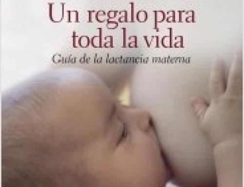 «Un regalo para toda la vida, guía de la lactancia materna» de Carlos González
