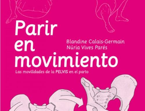 """""""Parir en movimiento"""" las movilidades de la pelvis en el parto"""